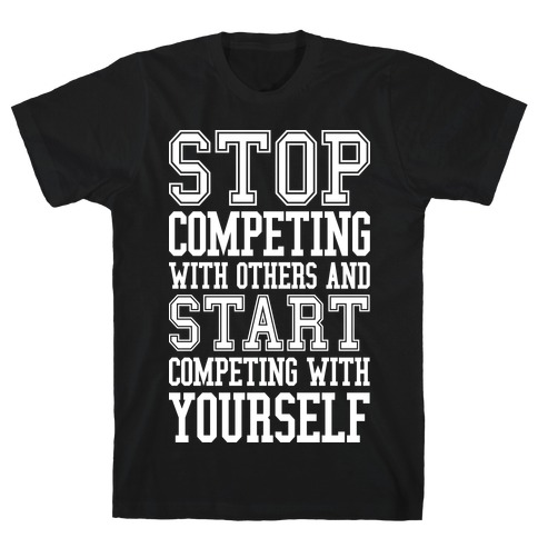 Compete With Yourself T-Shirt