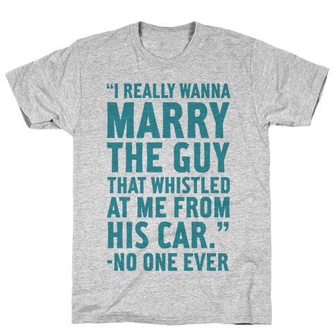 Wanna Marry The Guy Mens T-Shirt