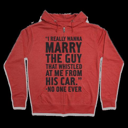 Wanna Marry The Guy Zip Hoodie