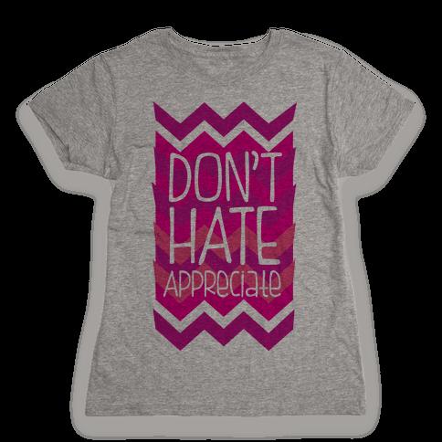 Don't Hate (Dark) Womens T-Shirt