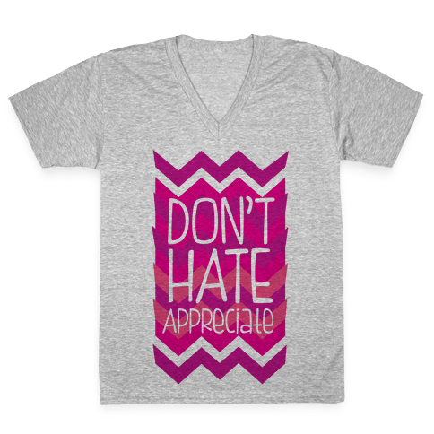 Don't Hate (Dark) V-Neck Tee Shirt