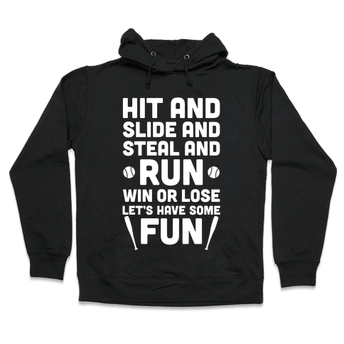 Win Or Lose, Let's Have Some Fun Hooded Sweatshirt
