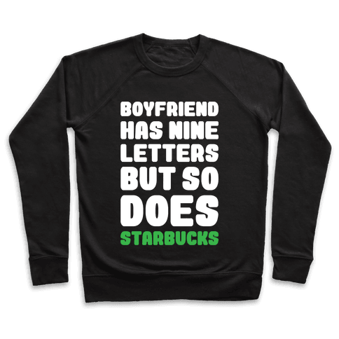 Starbucks Not Boyfriends Pullover