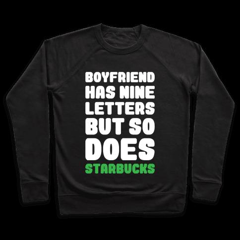 Starbucks Not Boyfriends Pullover