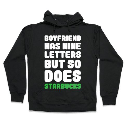 Starbucks Not Boyfriends Hooded Sweatshirt