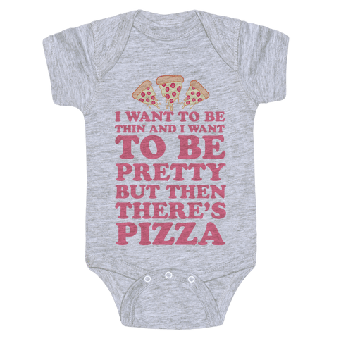 But Then There's Pizza Baby Onesy