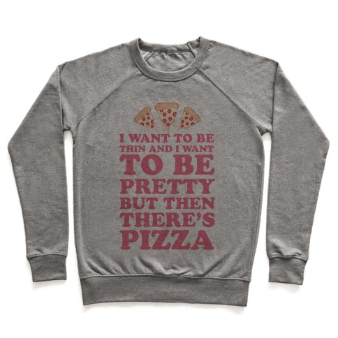 But Then There's Pizza Pullover