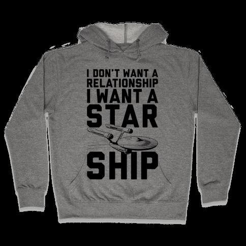 I Want A Starship Hooded Sweatshirt