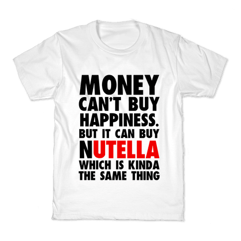 Money Can Buy Nutella Kids T-Shirt