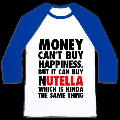 Money Can Buy Nutella Baseball Tee