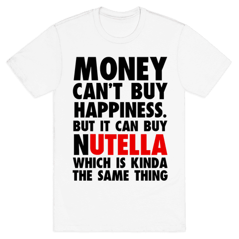 Money Can Buy Nutella Mens T-Shirt