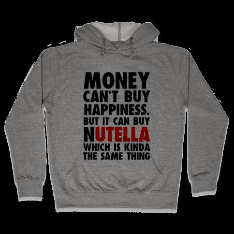 Money Can Buy Nutella Hooded Sweatshirt