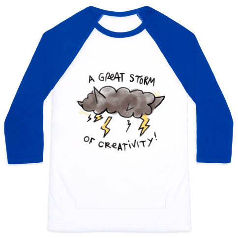 A Great Storm Of Creativity Baseball Tee