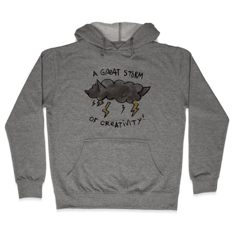 A Great Storm Of Creativity Hooded Sweatshirt