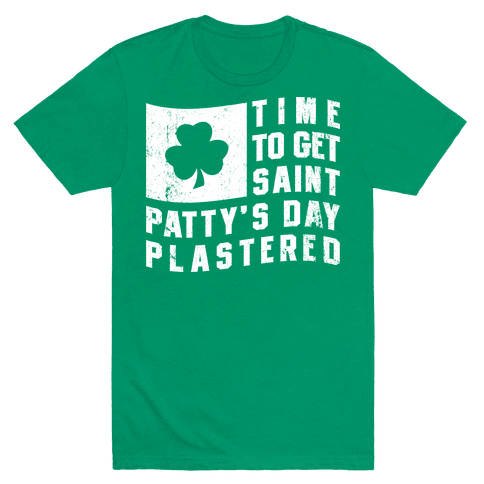 Time to Get Saint Patty's Day Plastered Mens T-Shirt