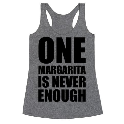 One Margarita Is Never Enough Racerback Tank Top