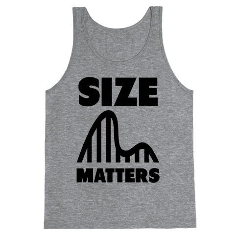 Size Matters (roller coasters) Tank Top