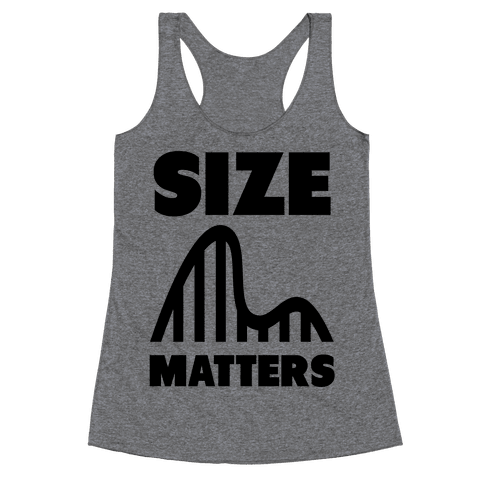 Size Matters (roller coasters) Racerback Tank Top