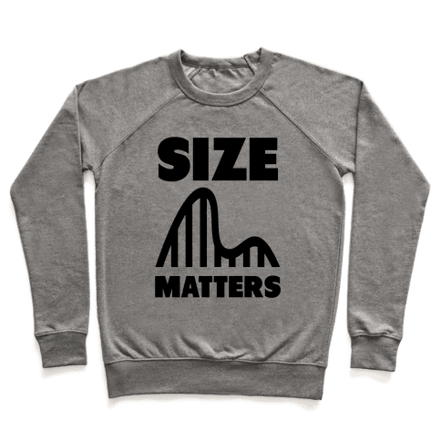 Size Matters (roller coasters) Pullover