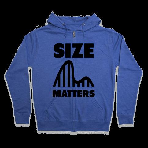 Size Matters (roller coasters) Zip Hoodie
