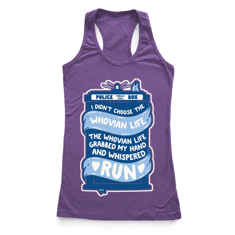 I Didn't Choose The Whovian Life Racerback Tank Top