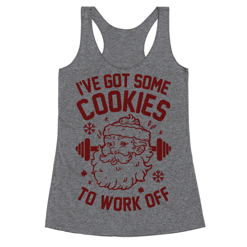 I've Got Some Cookies To Work Off Racerback Tank Top