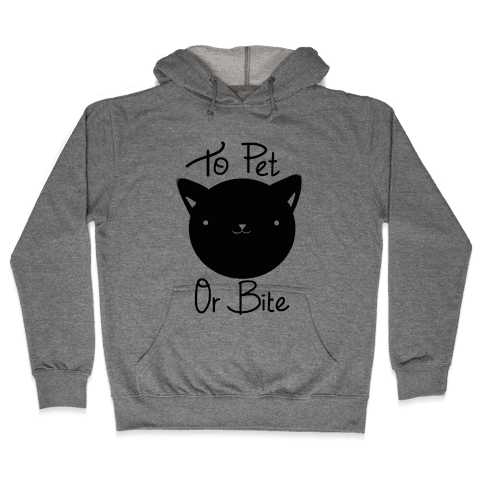 To Pet or To Bite Hooded Sweatshirt