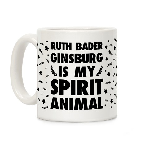 Ruth Bader Ginsburg is My Spirit Animal Coffee Mug