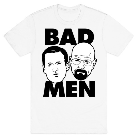 Bad Men Mens T-Shirt