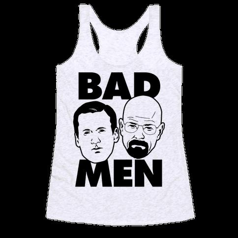 Bad Men Racerback Tank Top