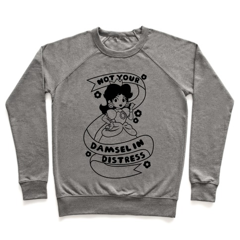 Not Your Damsel In Distress Pullover