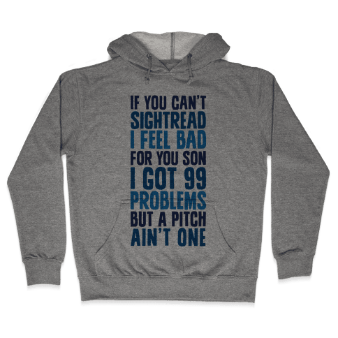 If You Can't Sightread I Feel Bad For You Son Hooded Sweatshirt