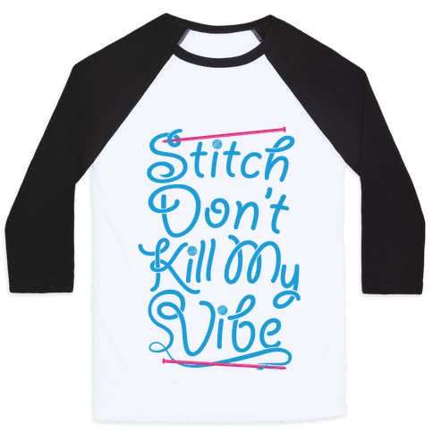 Stitch Don't Kill My Vibe Baseball Tee