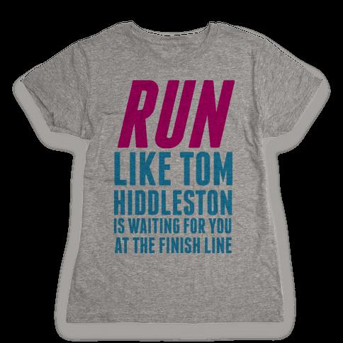 Run Like Tom Hiddleston Is Waiting Womens T-Shirt