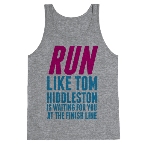 Run Like Tom Hiddleston Is Waiting