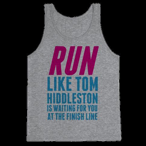 Run Like Tom Hiddleston Is Waiting Tank Top