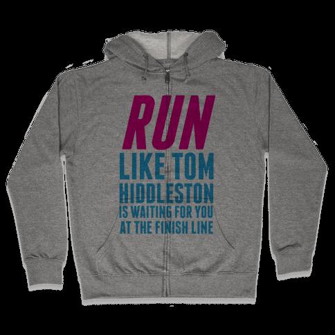 Run Like Tom Hiddleston Is Waiting Zip Hoodie
