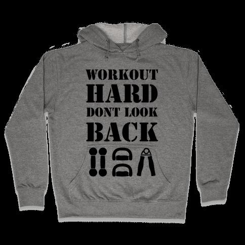 Workout Hard Don't Look Back Hooded Sweatshirt