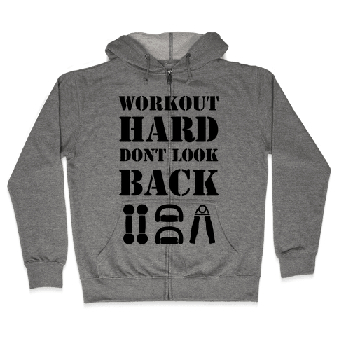 Workout Hard Don't Look Back Zip Hoodie