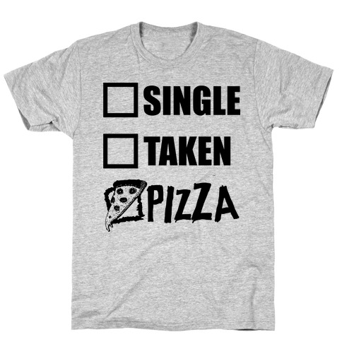 My Relationship Status Is Pizza T-Shirt