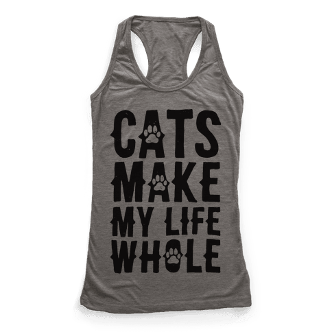 Cats Make My Life Whole Racerback Tank Top