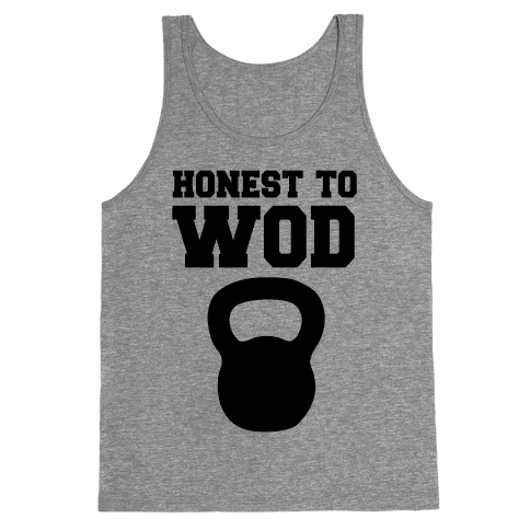 Honest To Wod Tank Top