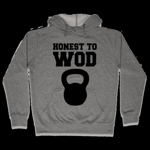 Honest To Wod Hooded Sweatshirt