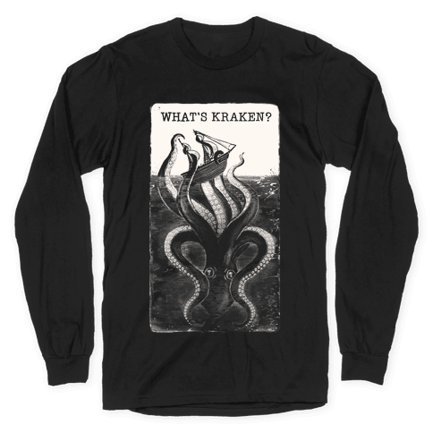 What's Kraken? Long Sleeve T-Shirt