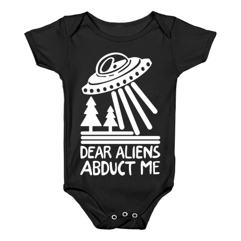 Dear Aliens, Abduct Me Baby Onesy