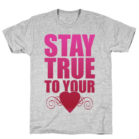 Stay True to Your Heart Mens T-Shirt