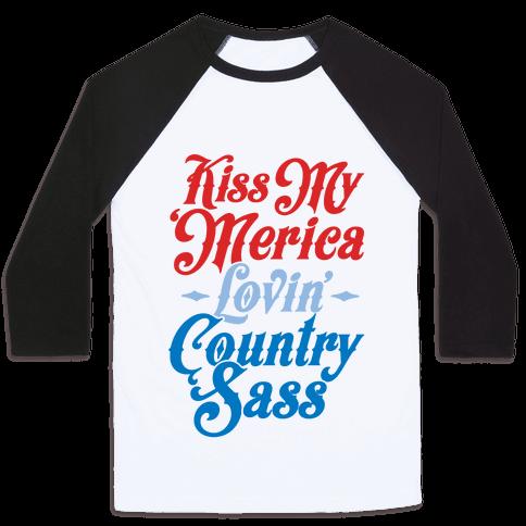 Kiss My 'Merica Lovin' Country Sass Baseball Tee
