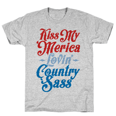 Kiss My 'Merica Lovin' Country Sass Mens T-Shirt