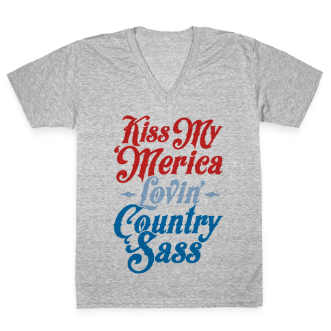 Kiss My 'Merica Lovin' Country Sass V-Neck Tee Shirt