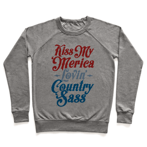 Kiss My 'Merica Lovin' Country Sass Pullover